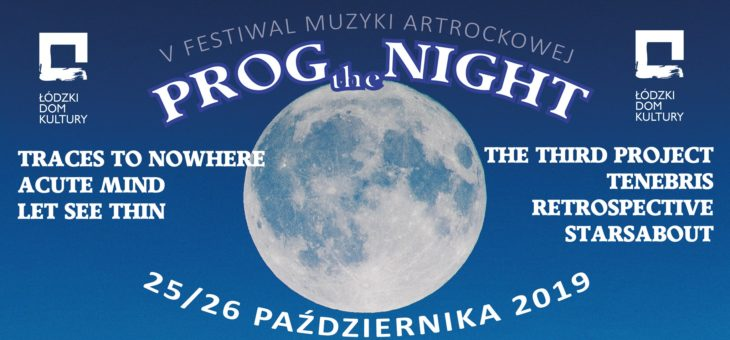 Prog The Night V / 25-26.10.2019 / Łódzki Dom Kultury